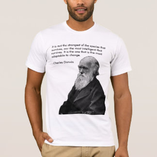 It is not the strongest.... -Charles Darwin T-Shirt