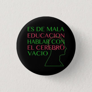 IT IS OF BAD EDUCATION 3 CM ROUND BADGE
