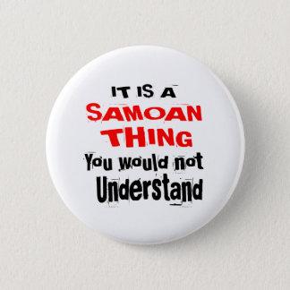 IT IS SAMOAN THING DESIGNS 6 CM ROUND BADGE