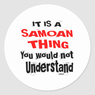 IT IS SAMOAN THING DESIGNS CLASSIC ROUND STICKER