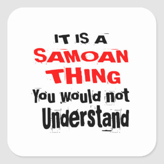 IT IS SAMOAN THING DESIGNS SQUARE STICKER