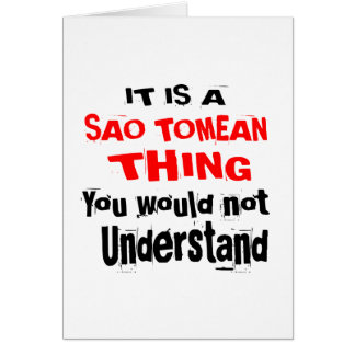 IT IS SAO TOMEAN THING DESIGNS CARD