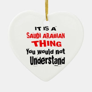 IT IS SAUDI ARABIAN THING DESIGNS CERAMIC ORNAMENT
