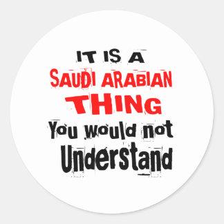 IT IS SAUDI ARABIAN THING DESIGNS CLASSIC ROUND STICKER
