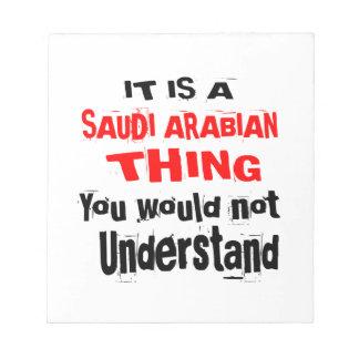 IT IS SAUDI ARABIAN THING DESIGNS NOTEPAD