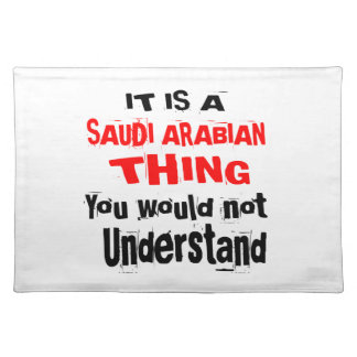 IT IS SAUDI ARABIAN THING DESIGNS PLACEMAT