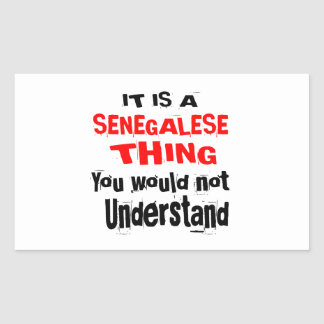 IT IS SENEGALESE THING DESIGNS RECTANGULAR STICKER