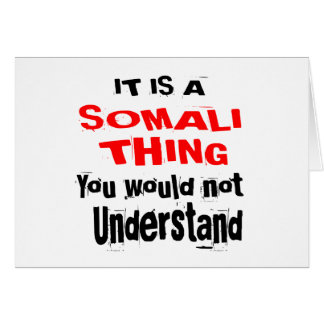 IT IS SOMALI THING DESIGNS CARD
