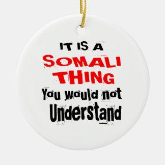 IT IS SOMALI THING DESIGNS CERAMIC ORNAMENT