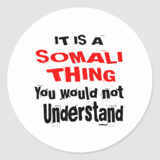 IT IS SOMALI THING DESIGNS CLASSIC ROUND STICKER