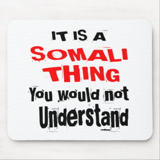 IT IS SOMALI THING DESIGNS MOUSE PAD