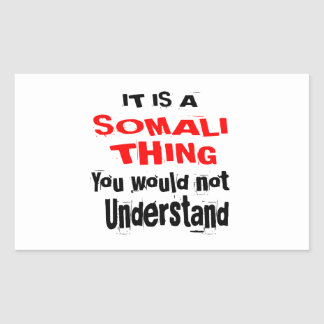 IT IS SOMALI THING DESIGNS RECTANGULAR STICKER