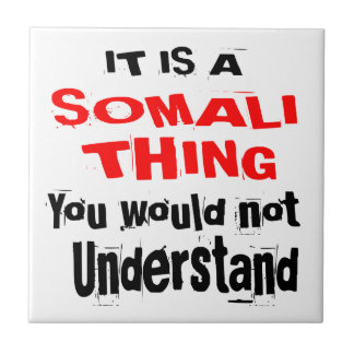 IT IS SOMALI THING DESIGNS TILE