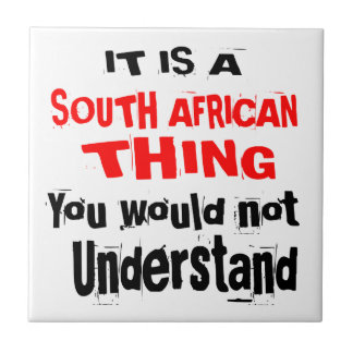 IT IS SOUTH AFRICAN THING DESIGNS TILE