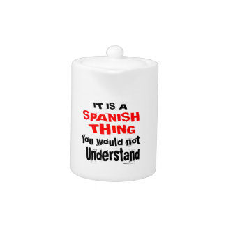 IT IS SPANISH THING DESIGNS