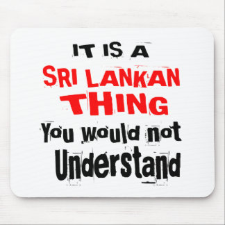 IT IS SRI LANKAN THING DESIGNS MOUSE PAD