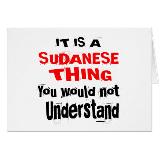 IT IS SUDANESE THING DESIGNS CARD