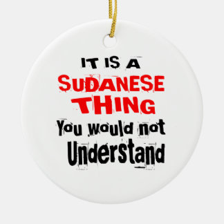 IT IS SUDANESE THING DESIGNS CERAMIC ORNAMENT