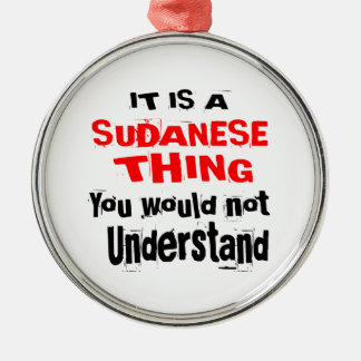 IT IS SUDANESE THING DESIGNS METAL ORNAMENT