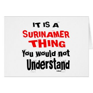 IT IS SURINAMER THING DESIGNS CARD