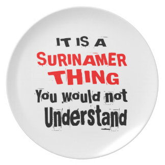 IT IS SURINAMER THING DESIGNS PLATE