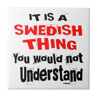 IT IS SWEDISH THING DESIGNS CERAMIC TILE