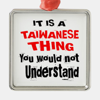 IT IS TAIWANESE THING DESIGNS METAL ORNAMENT
