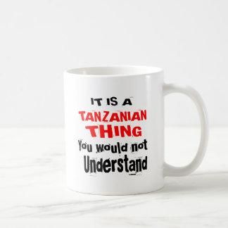 IT IS TANZANIAN THING DESIGNS COFFEE MUG
