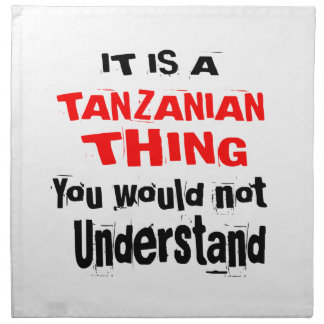 IT IS TANZANIAN THING DESIGNS NAPKIN