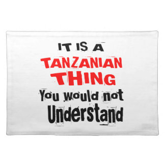 IT IS TANZANIAN THING DESIGNS PLACEMAT