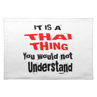 IT IS THAI THING DESIGNS PLACEMAT