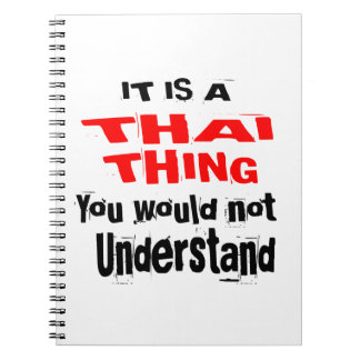 IT IS THAI THING DESIGNS SPIRAL NOTEBOOK