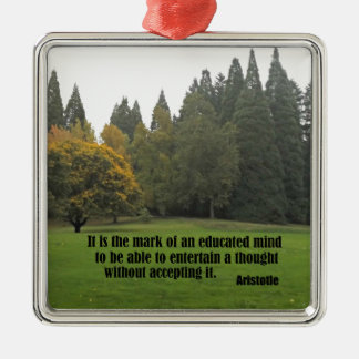 It is the mark of an educated mind...Aristotle Metal Ornament