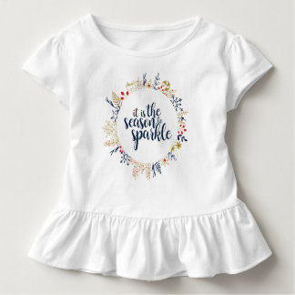 It is the Season to Sparkle - Toddler Ruffle Toddler T-Shirt