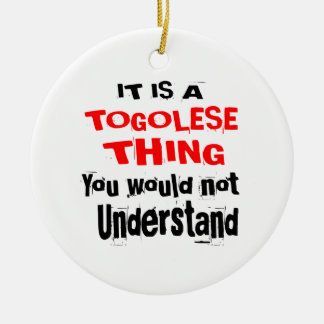 IT IS TOGOLESE THING DESIGNS CERAMIC ORNAMENT