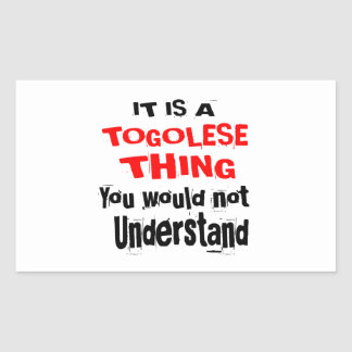 IT IS TOGOLESE THING DESIGNS RECTANGULAR STICKER