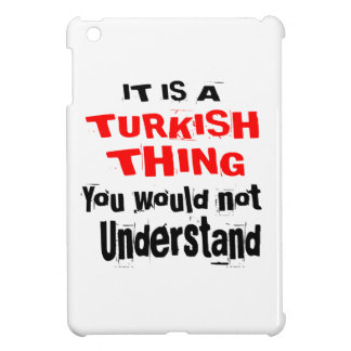 IT IS TURKISH THING DESIGNS COVER FOR THE iPad MINI