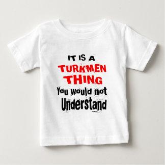 IT IS TURKMEN THING DESIGNS BABY T-Shirt