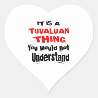 IT IS TUVALUAN THING DESIGNS HEART STICKER