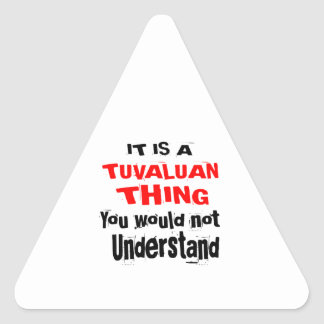 IT IS TUVALUAN THING DESIGNS TRIANGLE STICKER