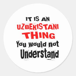 IT IS UZBEKISTANI THING DESIGNS CLASSIC ROUND STICKER
