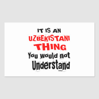 IT IS UZBEKISTANI THING DESIGNS RECTANGULAR STICKER