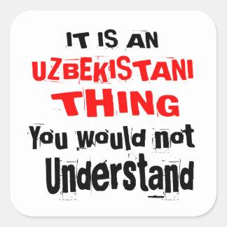 IT IS UZBEKISTANI THING DESIGNS SQUARE STICKER