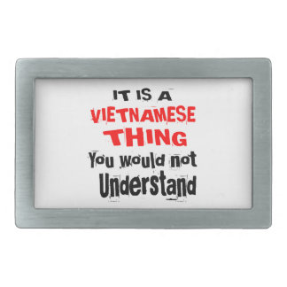 IT IS VIETNAMESE THING DESIGNS BELT BUCKLE