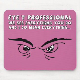 IT is watching what you do Mouse Pad