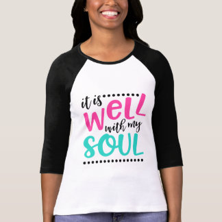 It is Well with my Soul - Christian Hymn Quote T-Shirt
