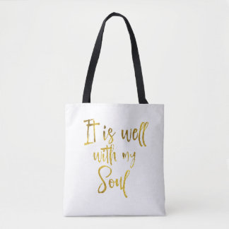 It is well with my Soul Quote Tote Bag