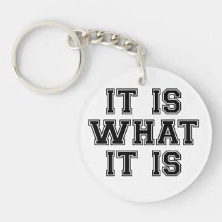 It Is What It Is Black Double-Sided Round Acrylic Key Ring