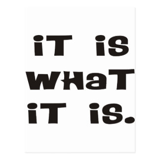 It Is What It Is IIWII Products & Designs! Postcard