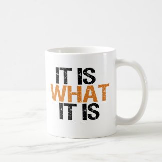 it is what it is classic white coffee mug